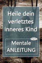 Heile dein inneres Kind!