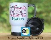 Reisebecher, meine Lieblingsleute nennen mich den Geburtstag der Kindermädchen-Großmutter-Enkelkinder-Mutter TagesKindermädchen   – Products
