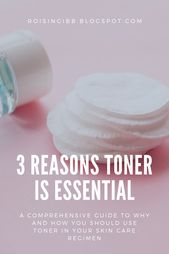3 Reasons Toner is Essential. A comprehensive guid…
