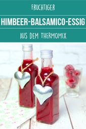 Fruchtiger Himbeer-Balsamico-Essig aus dem Thermomix. Geschenke aus der Küche.