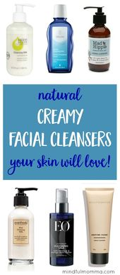 Natural Creamy Facial Cleansers that Clean + Moisturize for Nourished Skin