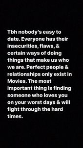 Find someone who will love you on your worst days and fight through the hard tim…