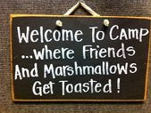 Welcome camp where friends marshmallows toasted sign wood camper cabin firepit  | eBay