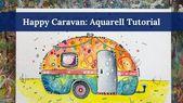 Happy Caravan: Watercolor – Aquarell Tutorial Spaß am Malen #aquarell #happypainting! #happypaintingclub