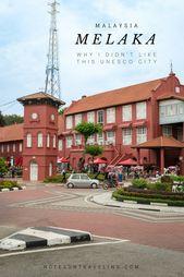 Melaka stinkt, wenn du Penang gesehen hast – warum Melaka nicht für mich war   – Tired Mom Lifestyle
