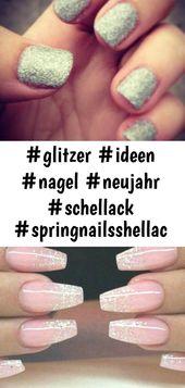 #glitzer #ideen #nagel #neujahr #schellack #springnailsshellac nägel schellack glitzer neujahr 28+ 8