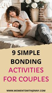 9 SIMPLE BONDING ACTIVITIES FOR COUPLES