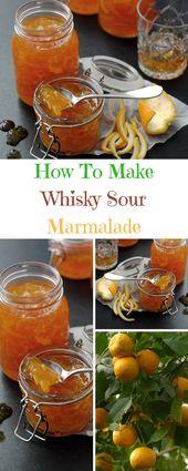 Whisky Saure Marmelade: Erwachsene Marmelade   – Time for a cocktail