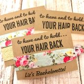 Floral Bachelorette Party Favor | Wedding + Bridal Shower + Bridesmaid Proposal, To Have and To Hold Your Hair Back | YOU CHOOSE DESIGN – bach