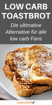 Low carb Toastbrot – Die ideale low carb Alternative