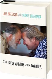 The Dude And The Zen Master Jeff Bridges Cover Zen Master Book Worth Reading Jeff Bridges