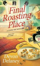 Final Roasting Place: A Cook-Off Mystery by Devon Delaney – Cozy Mysteries