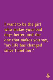 I Want To Be The Girl Who Makes Your Bad Days Better