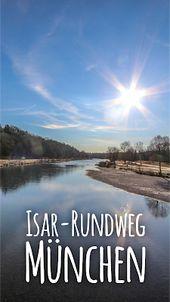 Isarrundweg in München | Kleine Wanderung entlang der Isar – Wandern