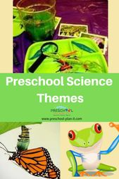 Preschool science themes fall under the science areas of Life, Physical, Earth/E... 2