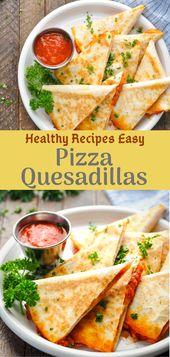 64fa94c44435fccbb074b3e629122e40 Healthy And Balanced Dishes Easy|Pizza Quesadillas