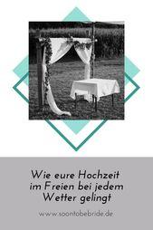 Wie Ihre Hochzeit im Freien bei jedem Wetter gelingt – #in #eure #Free #gelin …   – Weddings