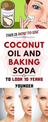THIS IS HOW TO USE COCONUT OIL AND BAKING SODA TO LOOK 10 YEARS YOUNGER #BakingSodaScrub