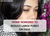 5 Best Home Remedies For Large Pores on Face