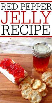 Erstaunlich einfaches Rezept für rotes Pfeffergelee