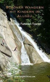 Allgäu: Les plus belles randonnées avec des petits enfants   – Reisen mit Kindern: Reiseziele für Familien