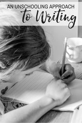An Unschooling Strategy to Educating Writing