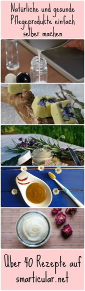 Many skincare, hair and teeth care products are expensive and contain complex …  – Natur-Kosmetik selbstgemacht
