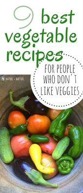 50+ Unbelievable Veggie Recipes for Vegetable Haters (& picky eaters!)