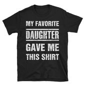 Dad Birthday Shirt Gift from Daughter I Super Funny Fathers Day Gift Idea For Dad From His Daughter I Daughter To Daddy Father's Day 2019