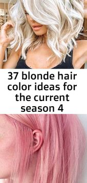 37 blonde hair color ideas for the current season 4