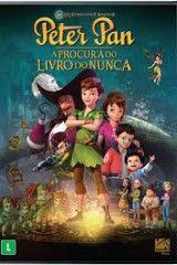 Assistir Peter Pan A Procura Do Livro Do Nunca Dublado Online O
