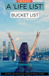 bucket list francais A Life List Bucket List Ranga Adventures Traveldestinations…