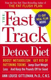 The Fast Track Detox Diet by Ann Louise Gittleman, Ph.D., C.N.S.: 9780767920469 | PenguinRandomHouse.com: Books