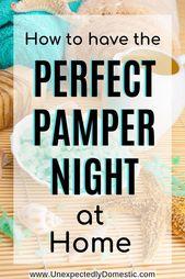 Pamper Night Essentials: Genau das, was Sie für einen Spa-Tag zu Hause brauchen – Live Your Best Life
