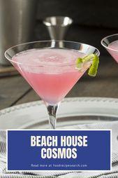 Beach House Cosmos – Dieser Cocktail bietet den gewünschten Geschmack für einen sommerlichen …