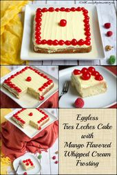Eggless Tres Leches Cake with Mango Flavored Whipped Cream Frosting