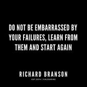'Don't be embarrassed by your failures, be taught from them and begin once more   Richard Branson Quotes  ' Poster by QuotesGalore