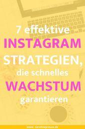 7 effektive Instagram Strategien, die schnelles Wachstum garantieren. Lies mehr …