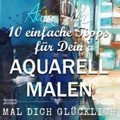 10 Top Tipps zum einfachen Aquarell Malen