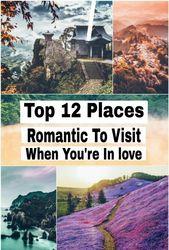 Top 12 Romantic Destinations 😍