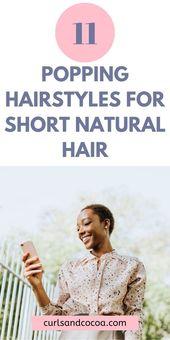 11 Kurze natürliche Frisuren für schwarze Frauen, die einfach zu machen sind #naturalhair #curlsandcocoa #naturalhairstyles