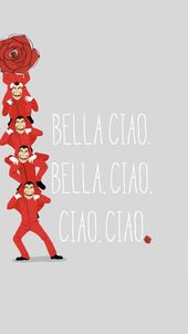 Bella Ciao song with La Casa De Papel Post of the Netflix. Wallpaper red posters…