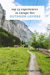 Top 15 Experiences in Europe For: Outdoor Lovers (The Overseas Escape)