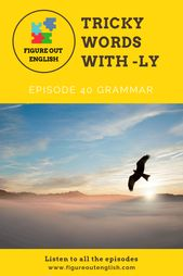 Tips on how to use difficult phrases ending in LY suffix | Determine Out English podcast