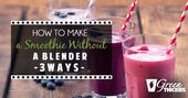Wissen Sie, wie man einen Smoothie ohne Mixer macht? Es ist einfacher als Sie …   – foods