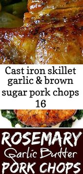 Cast iron skillet garlic & brown sugar pork chops 16