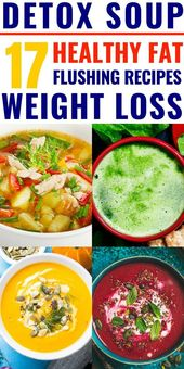 Detox-Suppe zur Gewichtsreduktion: 17 Detox-Suppen-Rezepte, die das Fett wegspü …  – Detox Ideen