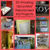 25 Amazing Upcycled/Repurposed Kid Projects
