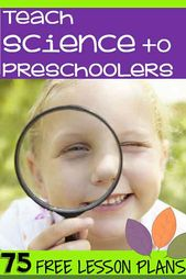 TEACH PRESCHOOL SCIENCE – Preschool science curriculum with 75 free lesson plans with activities