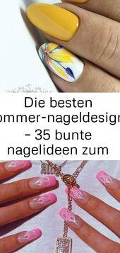 Die besten Nagelentwürfe im Sommer – 35 bunte Nagelideen zum Selbermachen … – Beste Nagelentwürfe 1   – Nagel